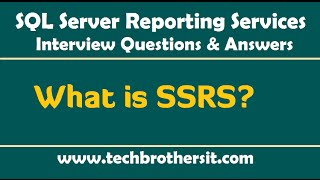what is ssrs sql server reporting services ssrs interview questions and answers