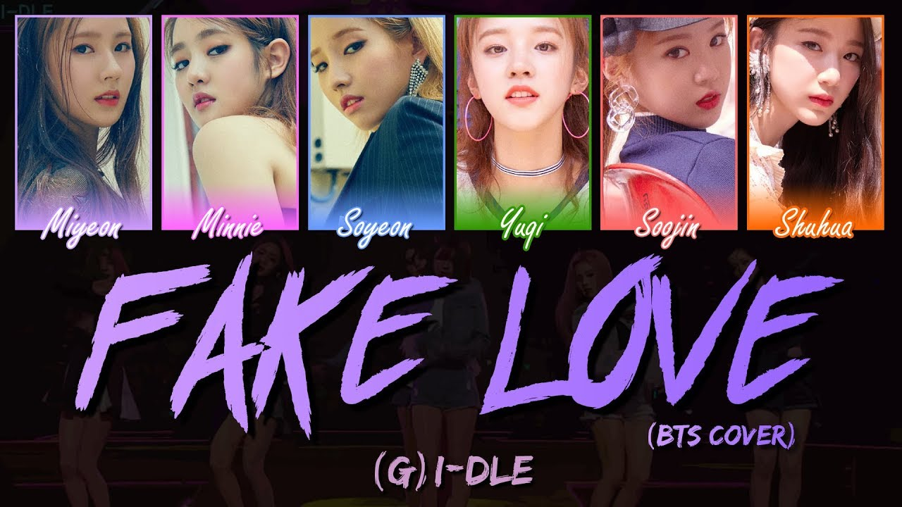 rom bts - i-dle Youtube Fake lyrics Cover Love 아이들 han eng Color-coded 여자 g