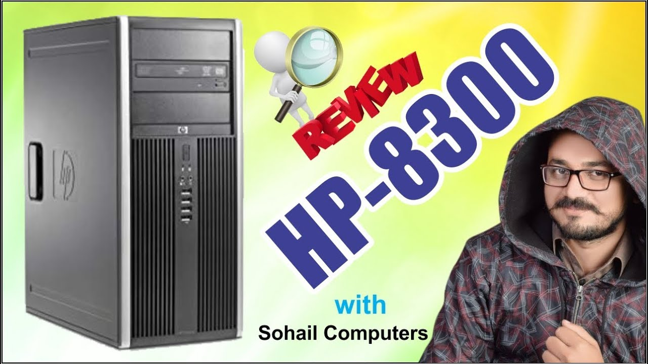 HP 8300 Full Review | Sohail Computers