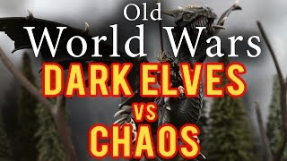 Dark Elves vs Chaos Warhammer Fantasy Battle Report - Old World Wars Ep 171
