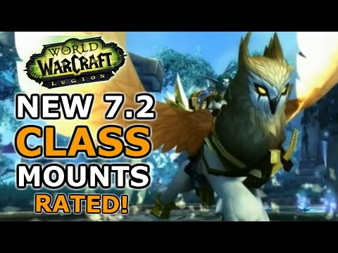 The New Class Mounts of Legion 7.2!   Rated By Taliesin And Evitel