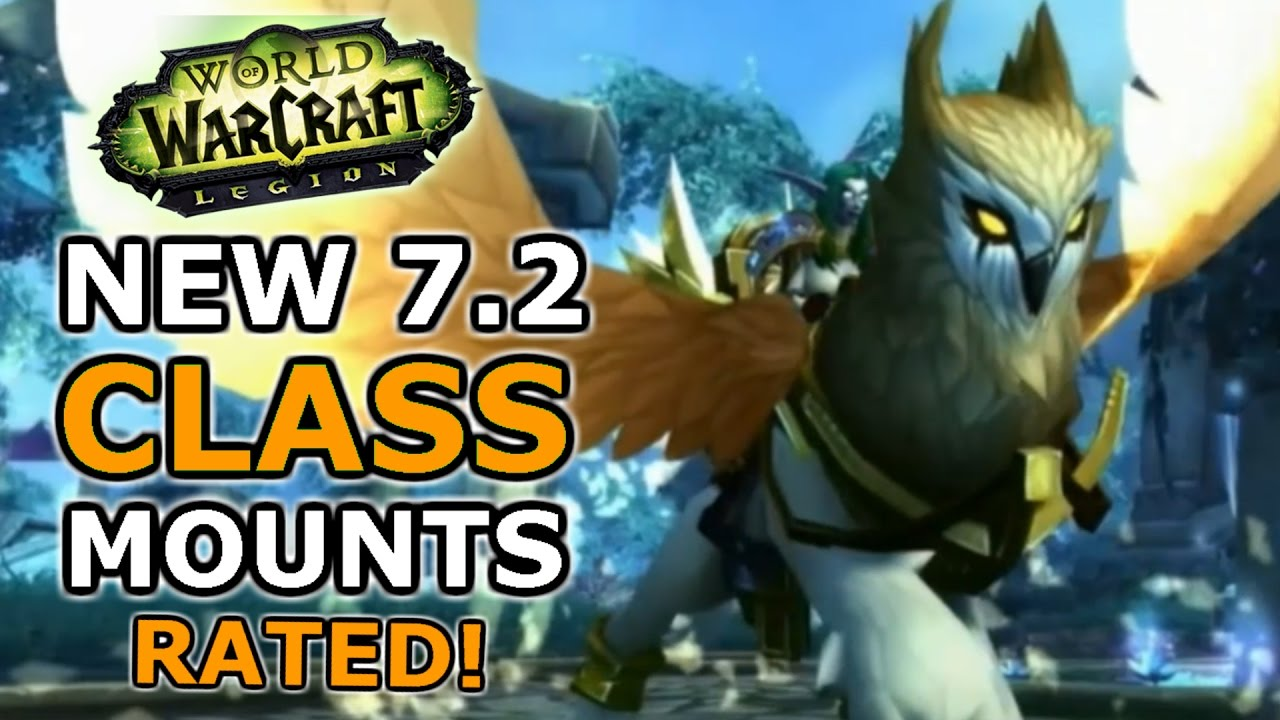 The New Class Mounts Of Legion 7 2 Rated By Taliesin And Evitel Youtube