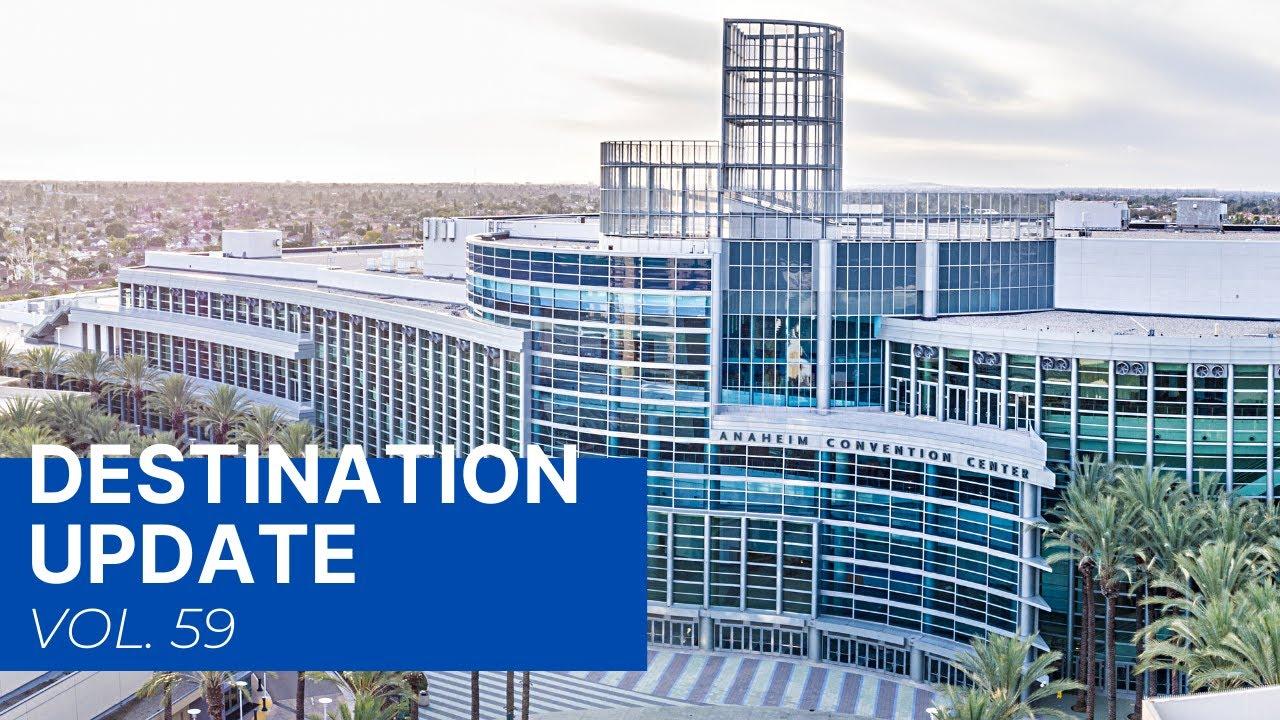 Visit Anaheim Destination Update (Vol. 59)