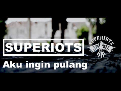 SUPERIOTS - Aku Ingin Pulang (Official Video)
