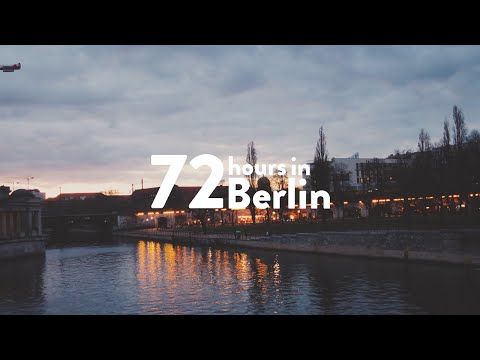 72 hours in Berlin