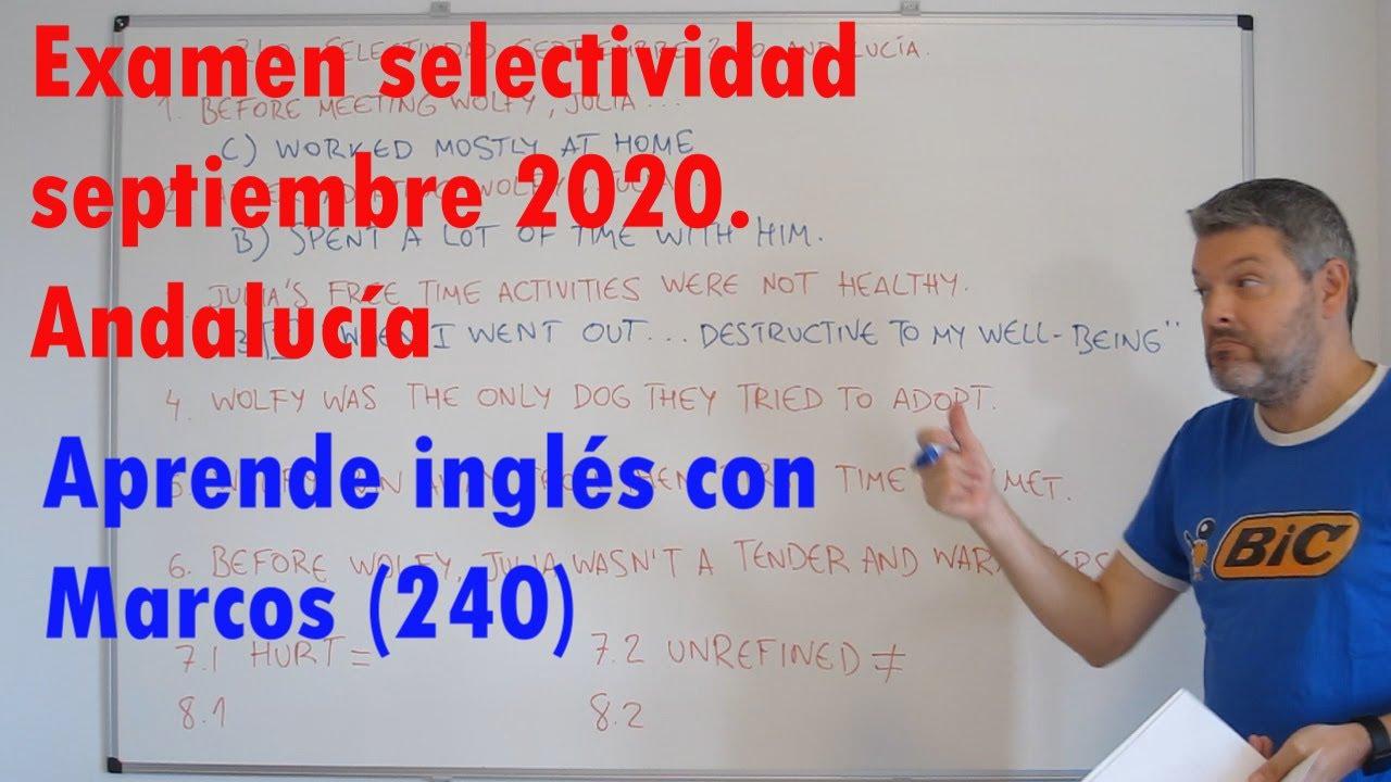 Examen selectividad septiembre 2020 Andalucía. Aprende inglés con Marcos (240)