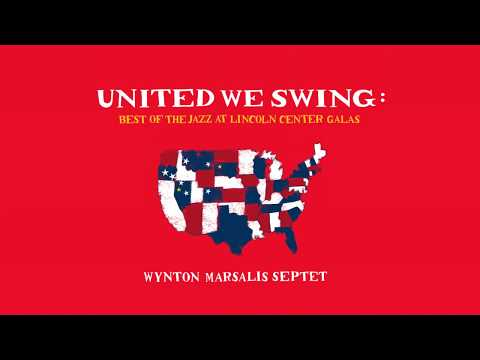 Announcing UNITED WE SWING by the Wynton Marsalis Septet and Special Guests