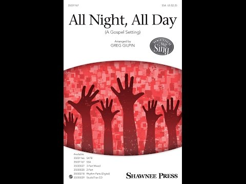 All Night, All Day (SSA) - Arranged by Greg Gilpin