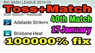 BBL 40th Match Adelaide strikers vs Brisbane Heat who will win