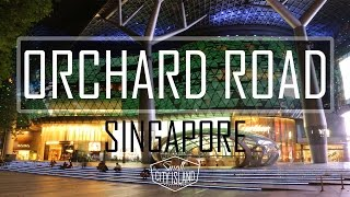 Orchard Road Singapore | Small City Island