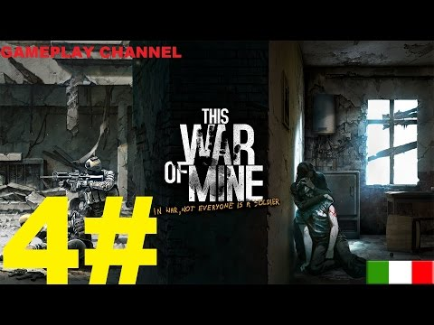 This War of Mine - #04 - Gli Orrori della Guerra! - [HD - ITA]