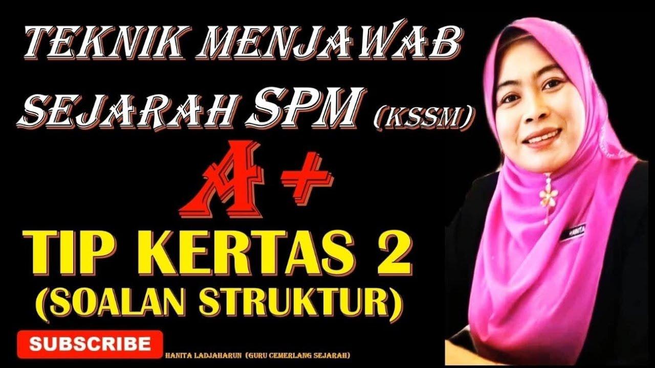 TEKNIK MENJAWAB SOALAN SEJARAH KERTAS 2 (SOALAN STRUKTUR ...