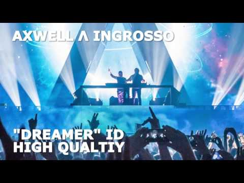 "Axwell Λ Ingrosso - ""Dreamer"" ID (BEST QUALITY)"