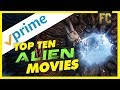 Top 10 Alien Movies on Amazon Prime   Sci Fi Movies on Amazon Prime   Flick Connection