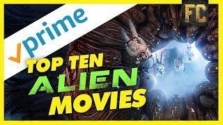 Top 10 Alien Movies on Amazon Prime | Sci Fi Movies on Amazon Prime | Flick Connection