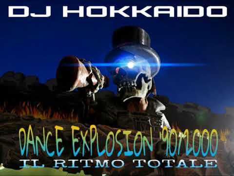 "DANCE EXPLOSION '90/2000 ""IL RITMO TOTALE"" DJ HOKKAIDO"