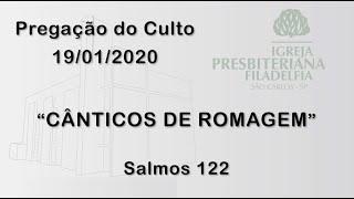 pregação (Cânticos de romagem) 19/01/2020