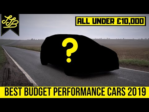 Best Budget Performance Cars Under £10,000 - 2019/2020
