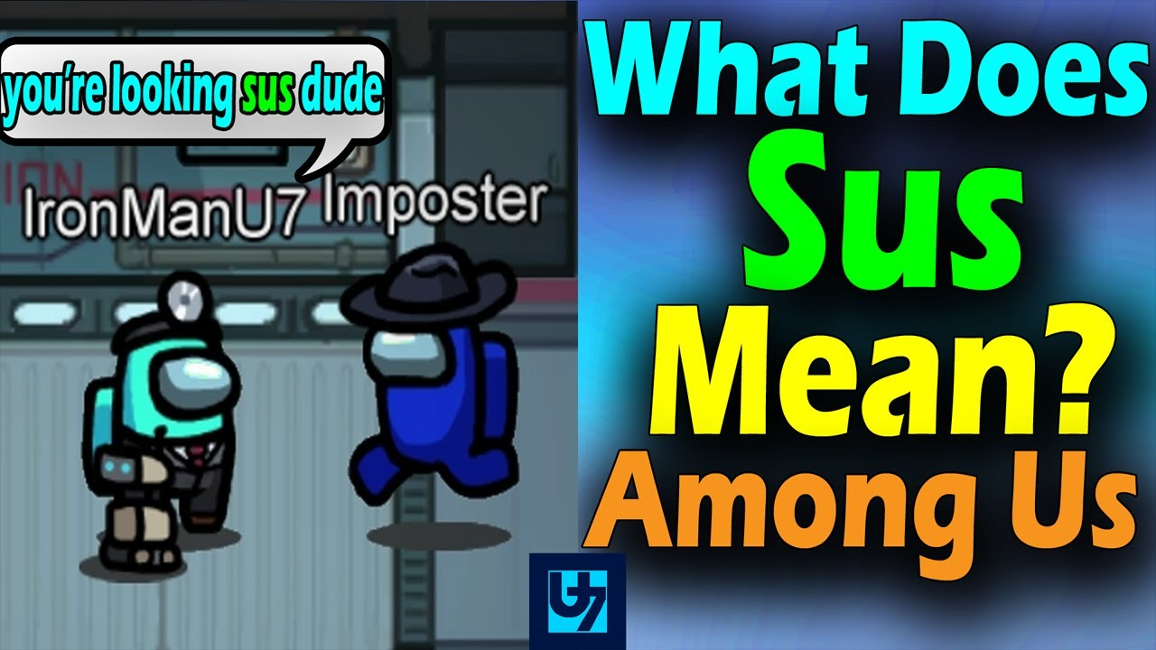 What Does Sus Mean In Among Us Question Answered Youtube