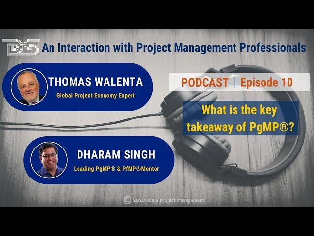 Key Takeaway of PgMP  | Program Management | Dharam Singh | Thomas Walenta | Podcast | Episode 10