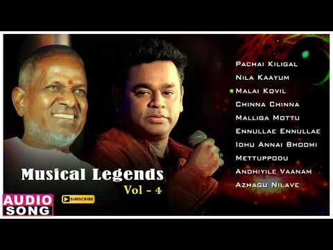Musical Legends Ilayaraja & AR Rahman Tamil Hits | Audio Jukebox | Vol 4 | Evergreen Tamil Songs