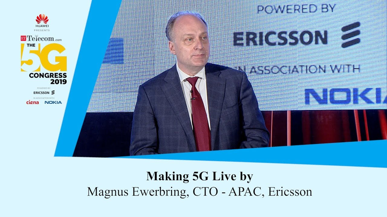 ET Telecom The 5G Congress: Making 5G Live by Magnus Ewerbring, CTO - APAC,  Ericsson