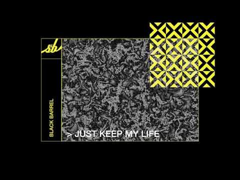 Black Barrel - Just Keep My Life mp3 ke stažení
