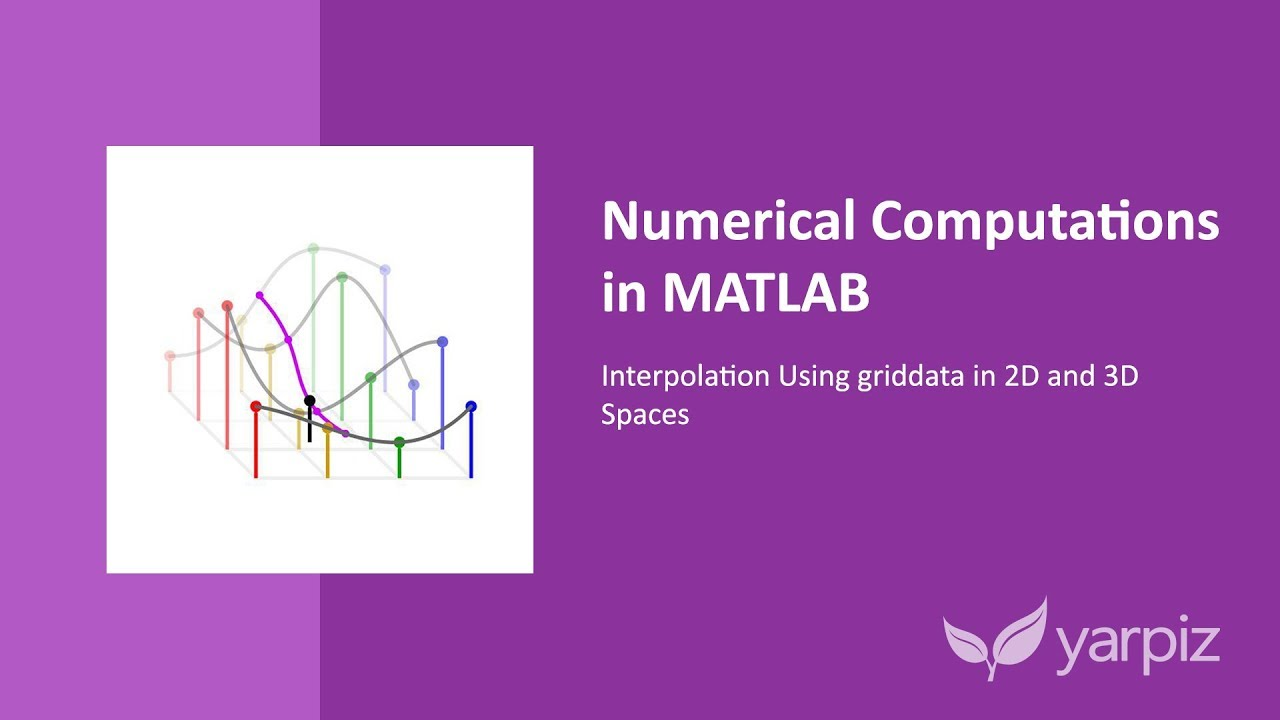 Numerical Computations in MATLAB: Interpolation Using griddata in 2D and 3D  Spaces