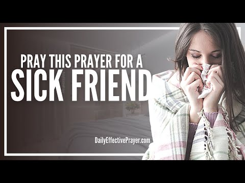 Words to say to a very sick friend