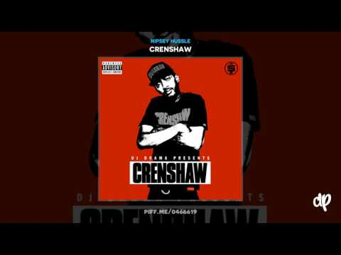 Nipsey Hussle -  Checc Me Out ft. Cobby Supreme, Dom Kennedy [Crenshaw] (DatPiff Classic)