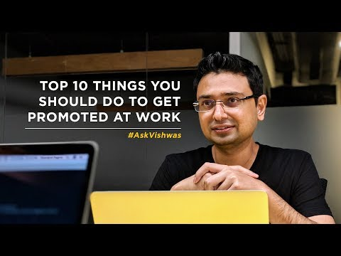 10 Things You Should Do To Get Promoted At Work | #AskVishwas