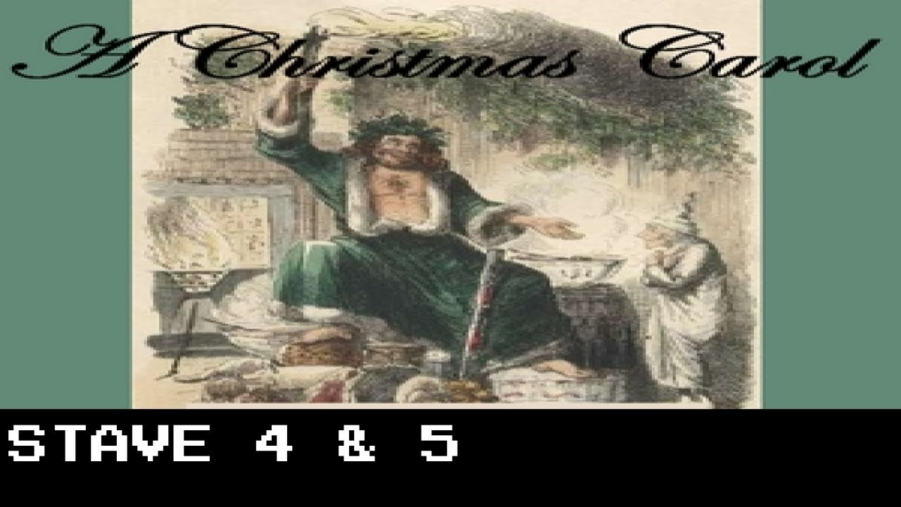 a christmas carol stave 4 and stave 5