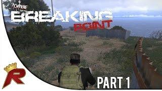 """Arma 3: DayZ Breaking Point - Part 1: """"Lone Ranger!"""""""
