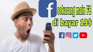 WOW!! SEKARANG CUMA MAIN FACEBOOK DI BAYAR 19$,