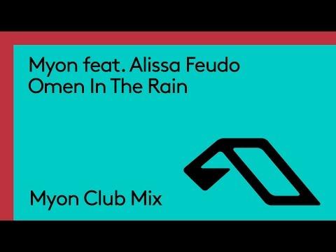 Myon feat. Alissa Feudo - Omen In The Rain (Myon Club Mix)