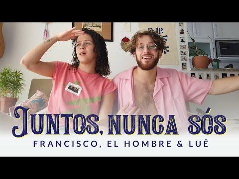 Juntos, Nunca Sós - Francisco, El Hombre & Luê (CLIPE OFICIAL)