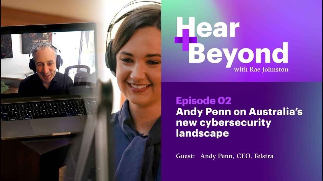 Andy Penn on Australia's new cybersecurity landscape