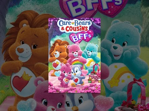 Care Bears and Cousins: BFF's