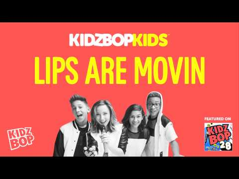KIDZ BOP Kids - Lips Are Movin (KIDZ BOP 28)