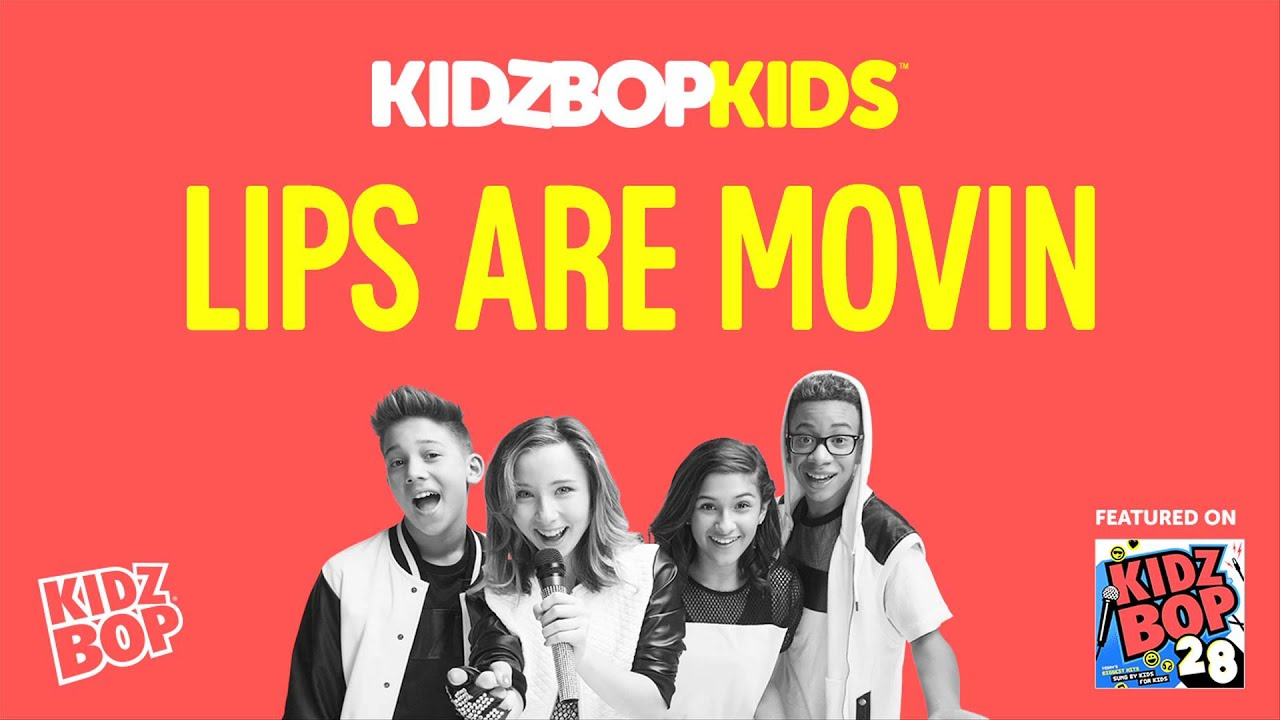 Kidz bop if your lips are moving