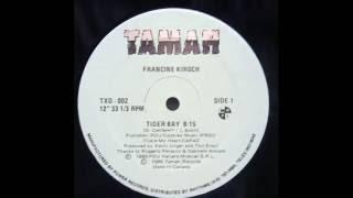 Francine Kirsch – Tiger Bay (Hi-Nrg 1986)