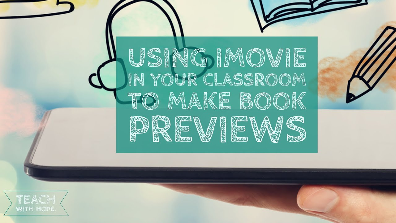 How To Make A Book Trailer On Imovie ~ How to create book trailers using imovie in your classroom