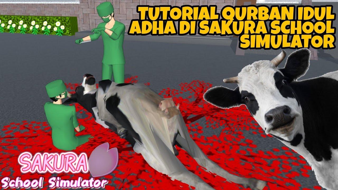 TUTORIAL POTONG SAPI KURBAN  IDUL ADHA DI SAKURA SCHOOL SIMULATOR