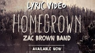 Homegrown (2015) - Zac Brown Band (Lyric Video)