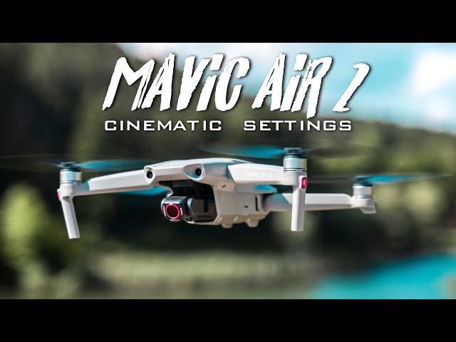 DJI Mavic Air 2 - The Best Settings For Cinematic Footage
