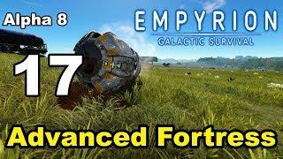 "Empyrion – Galactic Survival - Alpha 8 - 17 - ""Advanced Fortress"""