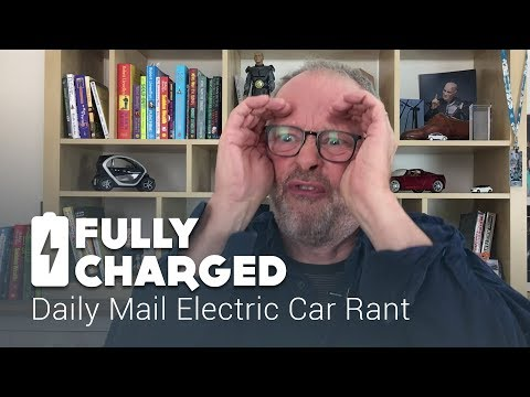 Daily Mail Electric Car Rant | Fully Charged