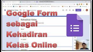 Google Form Sebagai Kehadiran Kelas Online  Versi Bm