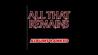 All That Remains Albums Ranked