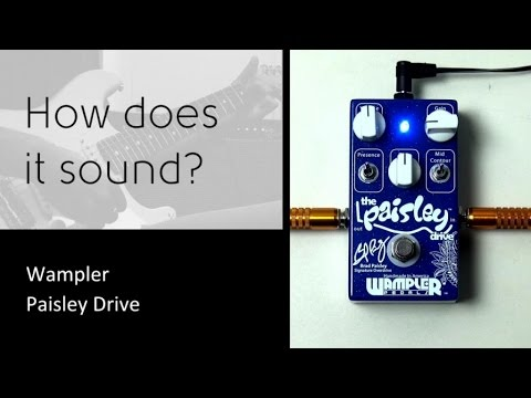 Wampler Paisley Drive - How does it sound?